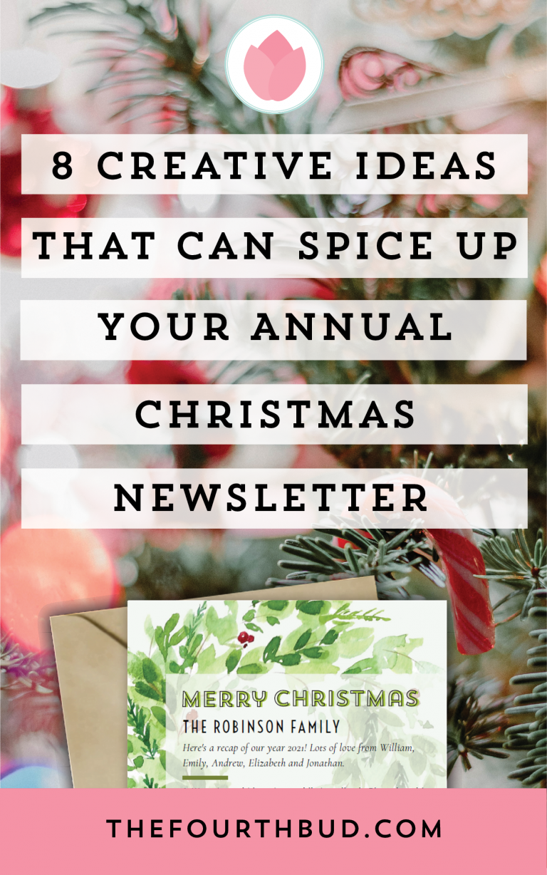 8 Creative Ideas That Can Spice Up Your Annual Christmas Newsletter The Fourth Bud
